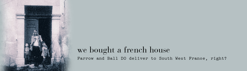 we bought a french house | Farrow and Ball DO deliver to South West ...